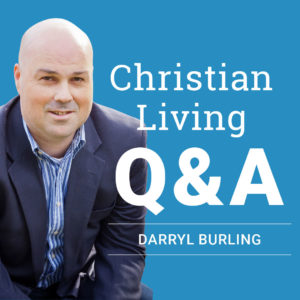 Christian Living Q&A